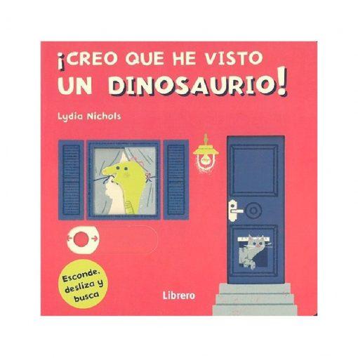 Libro infantil Esconde, desliza y busca - creo que he visto un dinosaurio